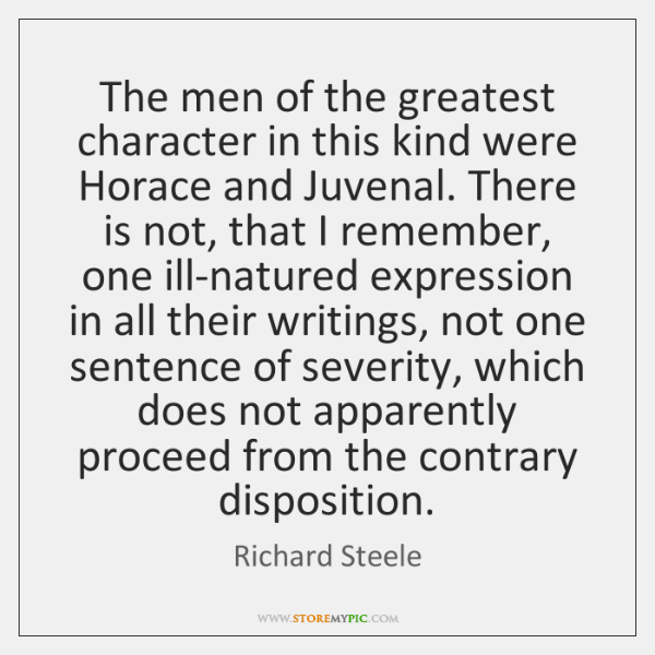 The men of the greatest character in this kind were Horace and ...