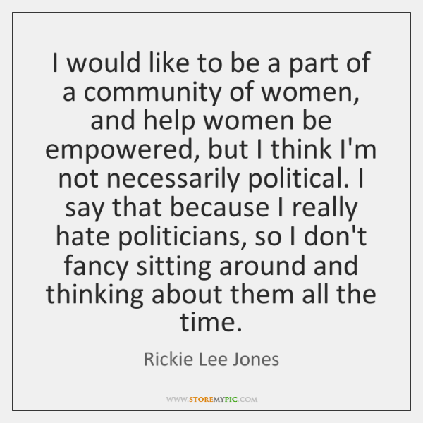 I would like to be a part of a community of women, ...