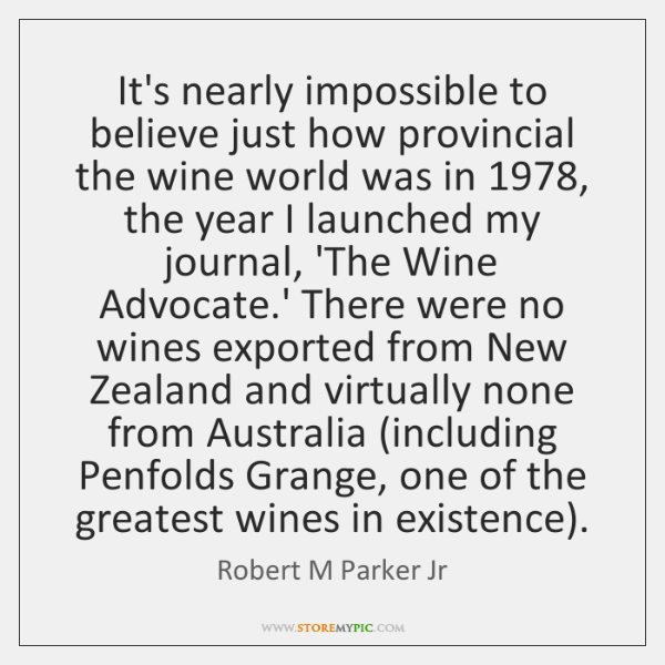 It's nearly impossible to believe just how provincial the wine world was ...