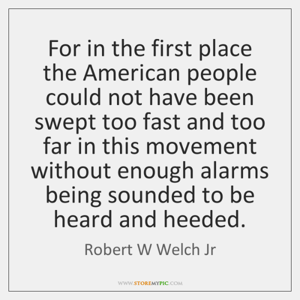 For in the first place the American people could not have been ...