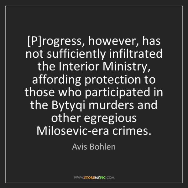 Avis Bohlen: [P]rogress, however, has not sufficiently infiltrated...