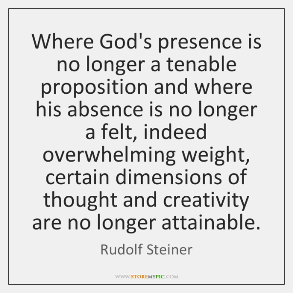 Where God's presence is no longer a tenable proposition and where his ...