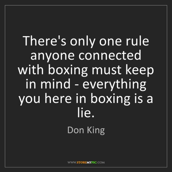 Don King: There's only one rule anyone connected with boxing must...