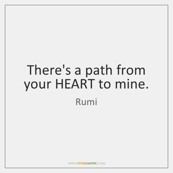There's a path from your HEART to mine.