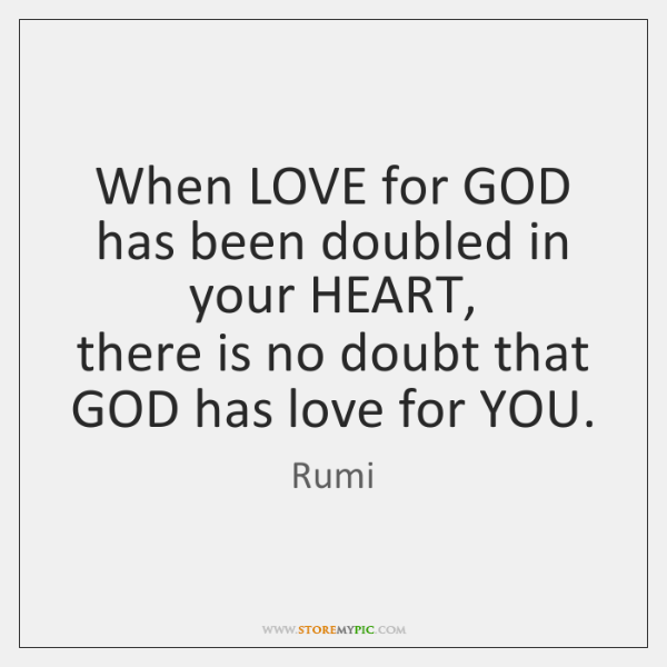 When LOVE for GOD has been doubled in your HEART,   there is ...