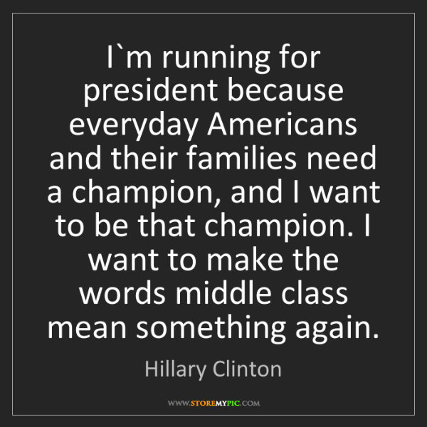 Hillary Clinton: I`m running for president because everyday Americans...