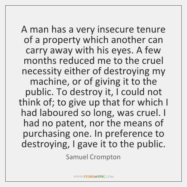 A man has a very insecure tenure of a property which another ...
