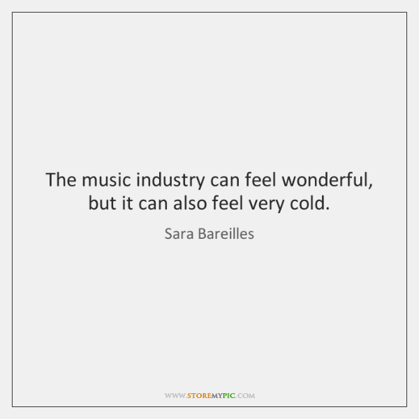 The music industry can feel wonderful, but it can also feel very ...