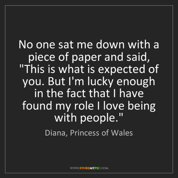 """Diana, Princess of Wales: No one sat me down with a piece of paper and said, """"This..."""