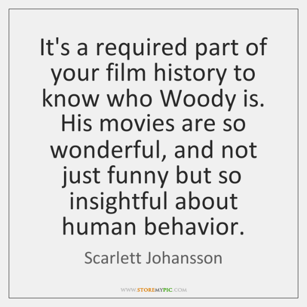 It's a required part of your film history to know who Woody ...