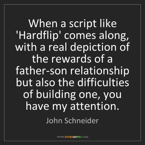 John Schneider: When a script like 'Hardflip' comes along, with a real...