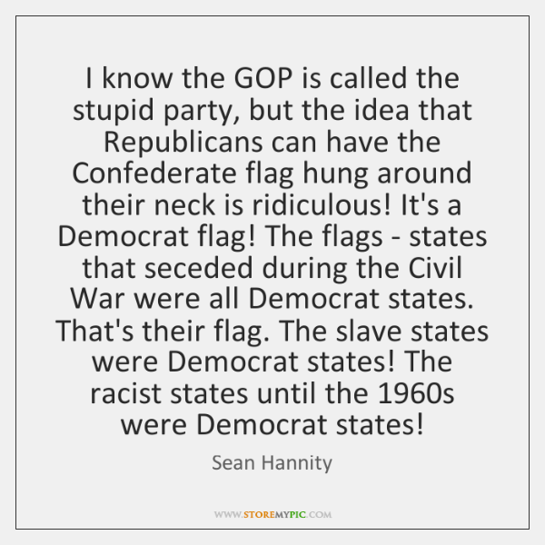 I know the GOP is called the stupid party, but the idea ...