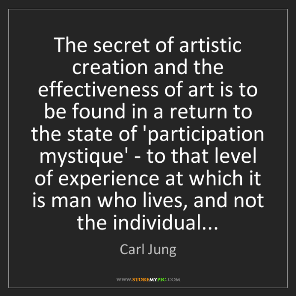 Carl Jung: The secret of artistic creation and the effectiveness...