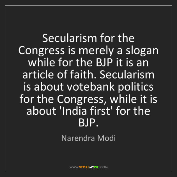 Narendra Modi: Secularism for the Congress is merely a slogan while...
