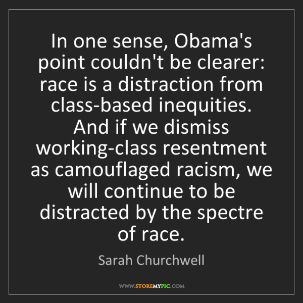 Sarah Churchwell: In one sense, Obama's point couldn't be clearer: race...