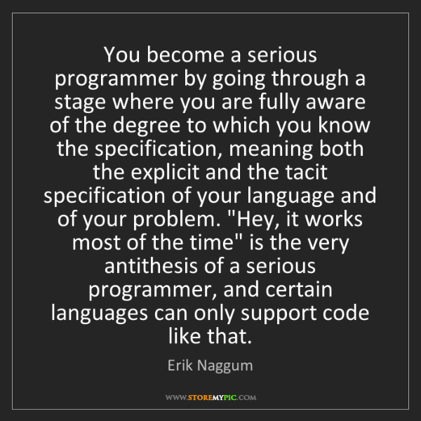 Erik Naggum: You become a serious programmer by going through a stage...