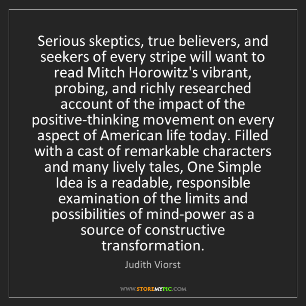 Judith Viorst: Serious skeptics, true believers, and seekers of every...