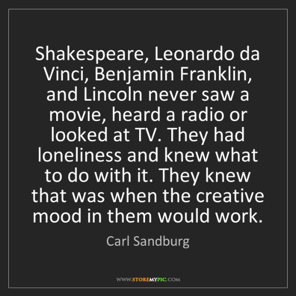 Carl Sandburg: Shakespeare, Leonardo da Vinci, Benjamin Franklin, and...