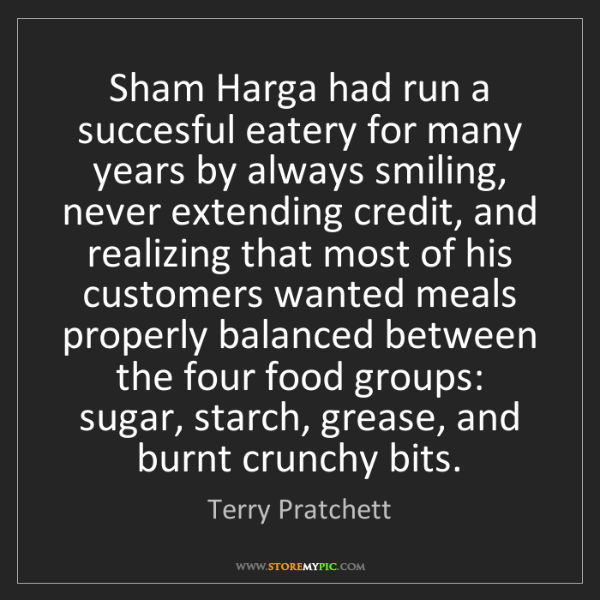 Terry Pratchett: Sham Harga had run a succesful eatery for many years...