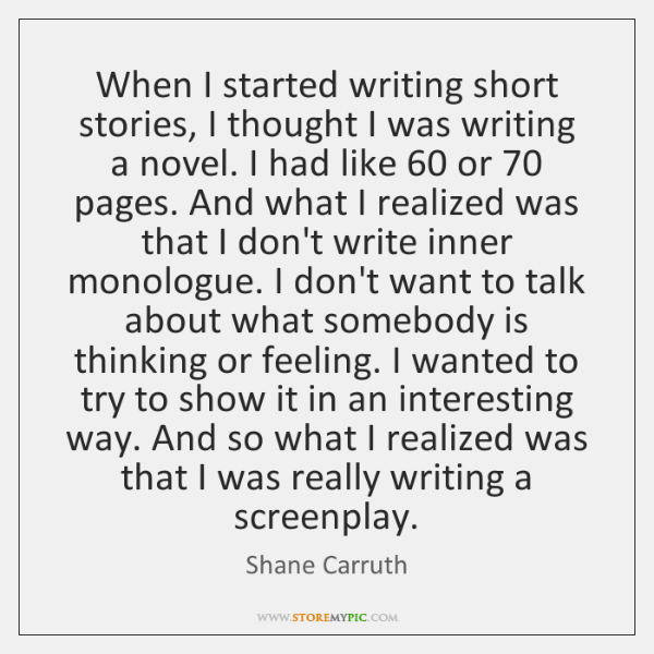 When I started writing short stories, I thought I was writing a ...