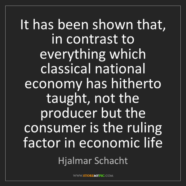 Hjalmar Schacht: It has been shown that, in contrast to everything which...