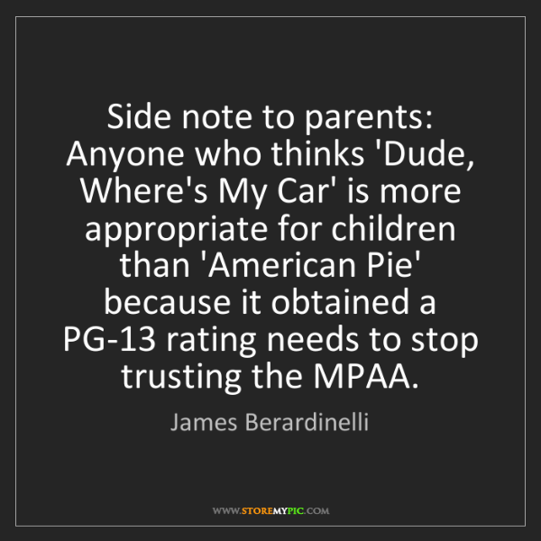 James Berardinelli: Side note to parents: Anyone who thinks 'Dude, Where's...