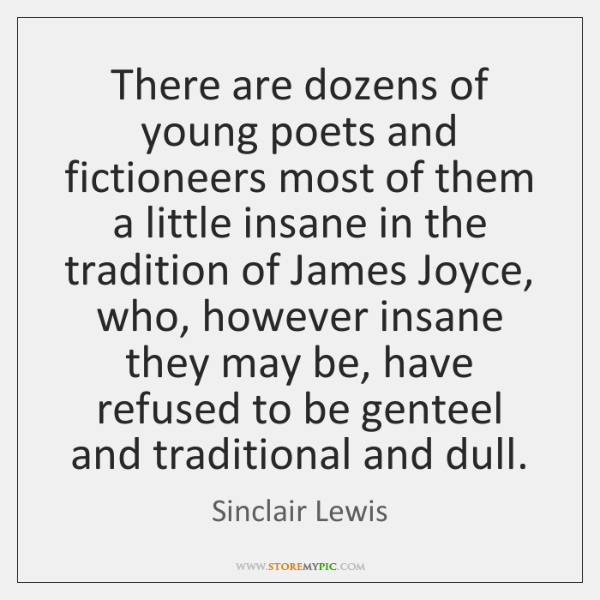 There are dozens of young poets and fictioneers most of them a ...