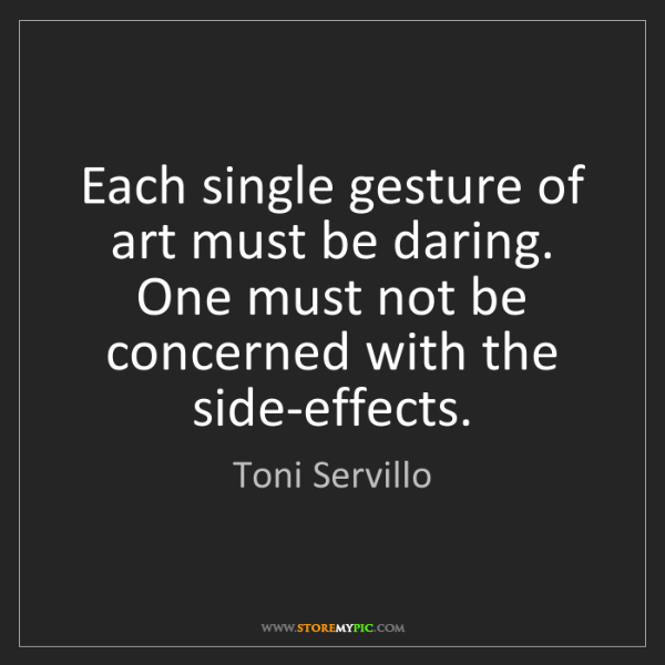 Toni Servillo: Each single gesture of art must be daring. One must not...