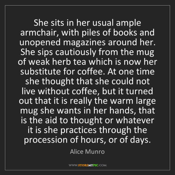 Alice Munro: She sits in her usual ample armchair, with piles of books...