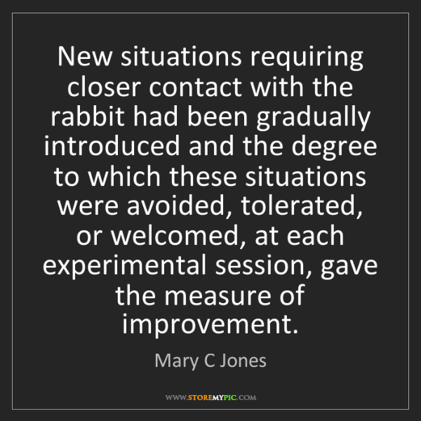 Mary C Jones: New situations requiring closer contact with the rabbit...