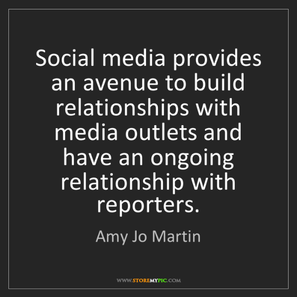 Amy Jo Martin: Social media provides an avenue to build relationships...