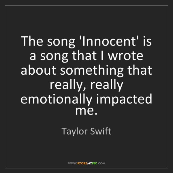 Taylor Swift: The song 'Innocent' is a song that I wrote about something...