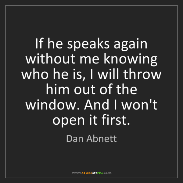 Dan Abnett: If he speaks again without me knowing who he is, I will...