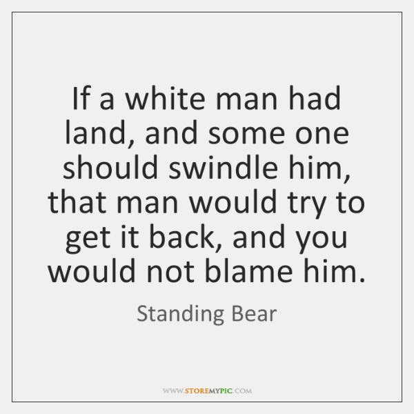 If a white man had land, and some one should swindle him, ...