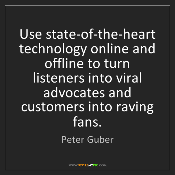 Peter Guber: Use state-of-the-heart technology online and offline...