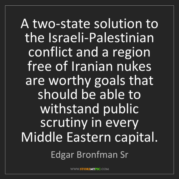 Edgar Bronfman Sr: A two-state solution to the Israeli-Palestinian conflict...