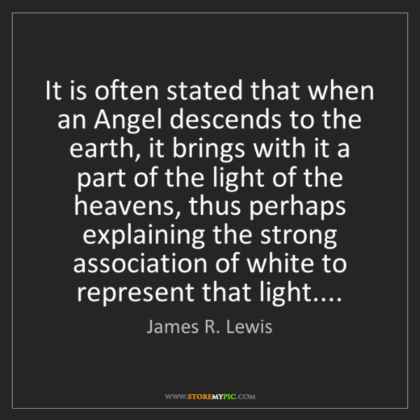 James R. Lewis: It is often stated that when an Angel descends to the...