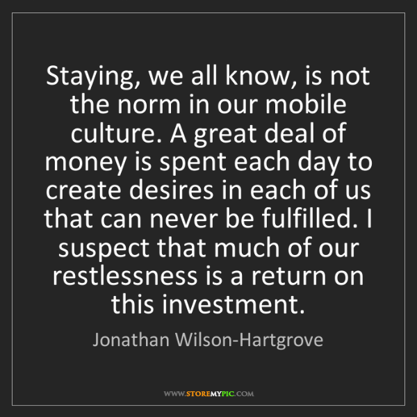 Jonathan Wilson-Hartgrove: Staying, we all know, is not the norm in our mobile culture....