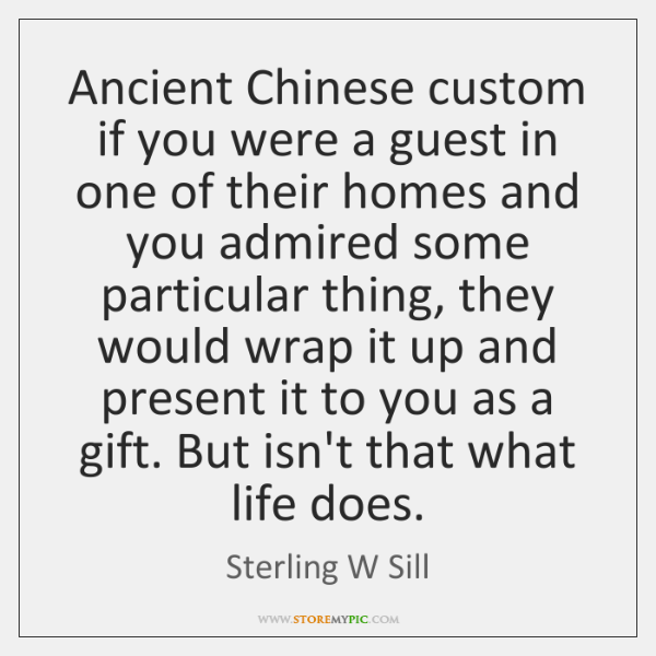 Ancient Chinese custom if you were a guest in one of their ...
