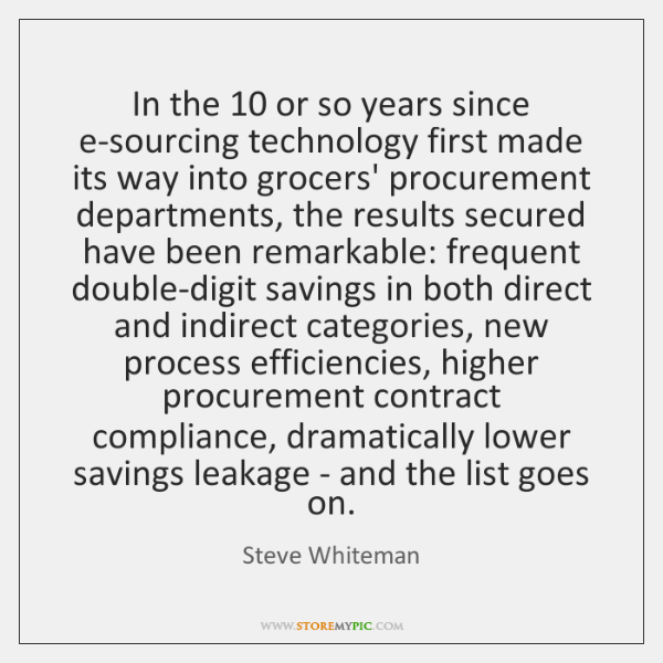 In the 10 or so years since e-sourcing technology first made its way ...
