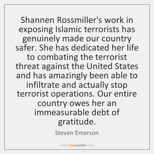 Shannen Rossmiller's work in exposing Islamic terrorists has genuinely made our country ...