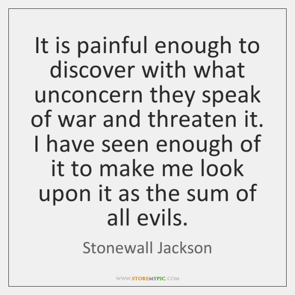 It is painful enough to discover with what unconcern they speak of ...