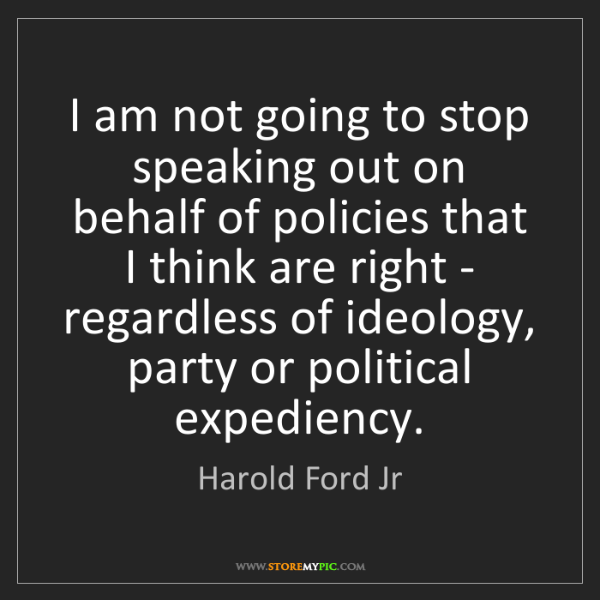 Harold Ford Jr: I am not going to stop speaking out on behalf of policies...