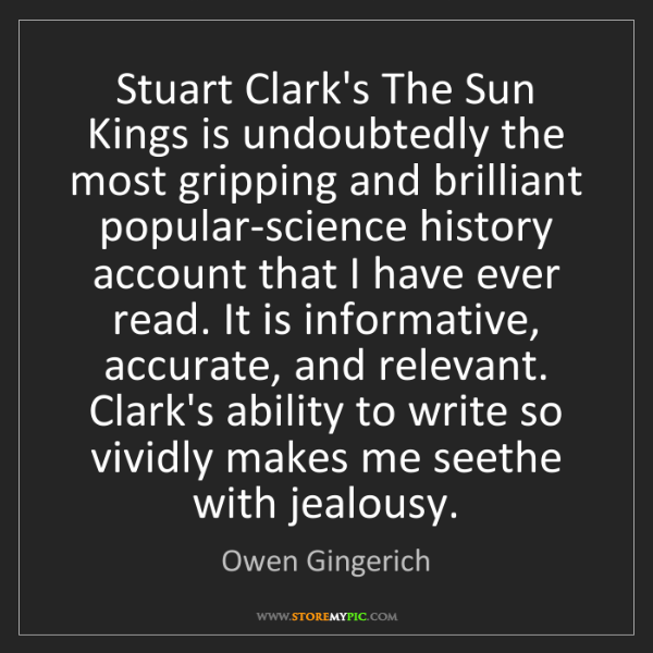 Owen Gingerich: Stuart Clark's The Sun Kings is undoubtedly the most...