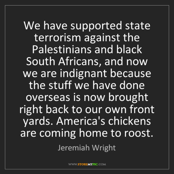 Jeremiah Wright: We have supported state terrorism against the Palestinians...