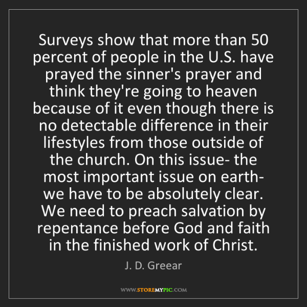 J. D. Greear: Surveys show that more than 50 percent of people in the...