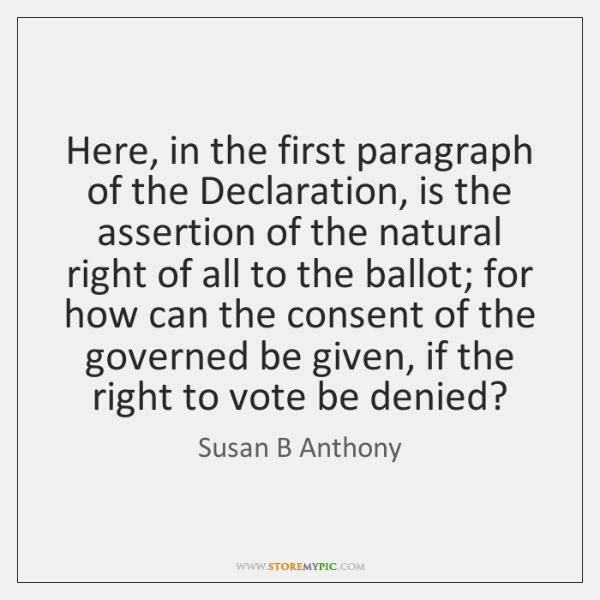 Here, in the first paragraph of the Declaration, is the assertion of ...