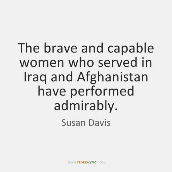 The brave and capable women who served in Iraq and Afghanistan have ...