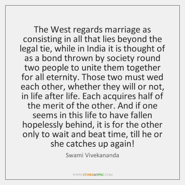 The West regards marriage as consisting in all that lies beyond the ...