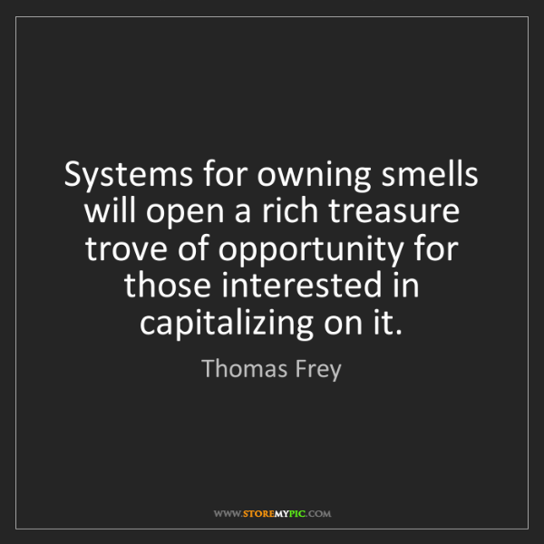 Thomas Frey: Systems for owning smells will open a rich treasure trove...